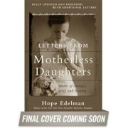Letters from Motherless Daughters: Words of Courage, Grief, and Healing, Paperback/Hope Edelman