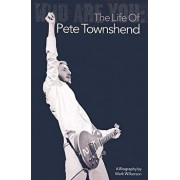 Who Are You: The Life of Pete Townshend, Paperback/Mark Wilkerson
