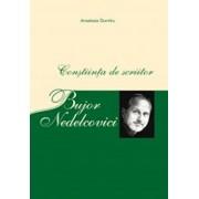Bujor Nedelcovici - Constiinta de scriitor/Anastasia Dumitru