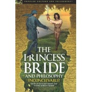The Princess Bride and Philosophy: Inconceivable!, Paperback