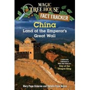 China: Land of the Emperor's Great Wall: A Nonfiction Companion to Magic Tree House '14: Day of the Dragon King, Paperback/Mary Pope Osborne