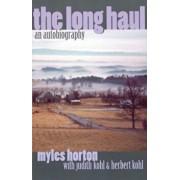 The Long Haul: An Autobiography, Paperback/Myles Horton