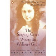 The Singing Creek Where the Willows Grow: The Mystical Nature Diary of Opal Whiteley, Paperback
