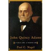 John Quincy Adams: A Public Life, a Private Life, Paperback