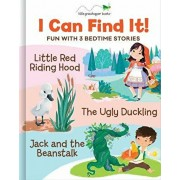I Can Find It! Fun with 3 Bedtime Stories: Little Red Riding Hood / The Ugly Duckling / Jack and the Beanstalk, Hardcover/West Side Publishing