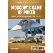 Moscow's Game of Poker: Russian Military Intervention in Syria, 2015-2017, Paperback