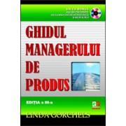Ghidul managerului de produs (CD inclus)/Linda Gorchels