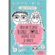 Cartea care iti explica in sfarsit totul despre fete si baieti/Francoise Boucher