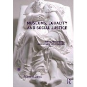 Museums Equality and Social Justice by Richard Sandell & Eithne Nig...