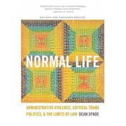 Normal Life: Administrative Violence, Critical Trans Politics, and the Limits of Law, Paperback