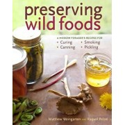 Preserving Wild Foods: A Modern Forager's Recipes for Curing, Canning, Smoking, and Pickling, Paperback/Raquel Pelzel