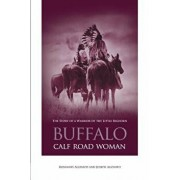Buffalo Calf Road Woman: The Story of a Warrior of the Little Bighorn, Paperback/Rosemary Agonito