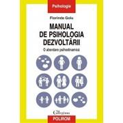 Manual de psihologia dezvoltarii. O abordare psihodinamica/Florinda Golu