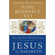 Jesus of Nazareth: The Infancy Narratives, Hardcover