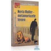 Herta Muller - Metamorfozele Terorii - Cosmin Dragoste