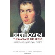 Beethoven: The Man and the Artist, as Revealed in His Own Words, Paperback