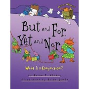 But and For, Yet and Nor: What Is a Conjunction', Paperback/Brian P. Cleary