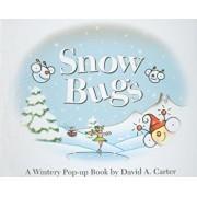 Snow Bugs: A Wintery Pop-Up Book, Hardcover/David A. Carter