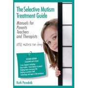 The Selective Mutism Treatment Guide: Manuals for Parents Teachers and Therapists. Second Edition: Still Waters Run Deep, Paperback