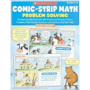Comic-Strip Math: Problem Solving: 80 Reproducible Cartoons with Dozens and Dozens of Story Problems That Motivate Students and Build Essential Math S, Paperback/Dan Greenberg