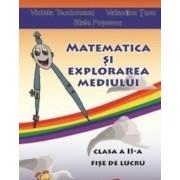 Matematica si explorarea mediului - clasa a II-a. Fise de lucru. Ed. 2016