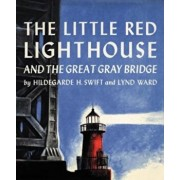 The Little Red Lighthouse and the Great Gray Bridge, Hardcover/Hildegarde Hoyt Swift
