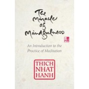 The Miracle of Mindfulness, Gift Edition: An Introduction to the Practice of Meditation, Hardcover