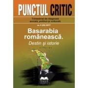 Revista Punctul Critic 4 (22) 2017: Basarabia românească. Destin şi istorie