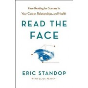 Read the Face: Face Reading for Success in Your Career, Relationships, and Health, Hardcover/Eric Standop