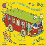 Las Ruedas del Autob s Giran Y Giran = The Wheels on the Bus Go Round and Round, Paperback/Annie Kubler