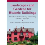 Landscapes and Gardens for Historic Buildings: A Handbook for Reproducing and Creating Authentic Landscapes