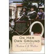 On Her Own Ground: The Life and Times of Madam C.J. Walker, Paperback/A'Lelia Bundles