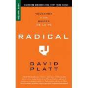 Radical: Volvamos A las Raices de la Fe, Paperback