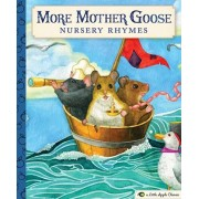 More Mother Goose Nursery Rhymes: A Little Apple Classic, Hardcover/Mother Goose