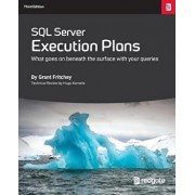 SQL Server Execution Plans: Third Edition, Paperback/Grant Fritchey