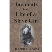 Incidents in the Life of a Slave Girl, Hardcover/Harriet Jacobs