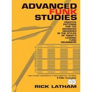 Advanced Funk Studies: Creative Patterns for the Advanced Drummer in the Styles of Today's Leading Funk Drummers [With CD (Audio)], Paperback