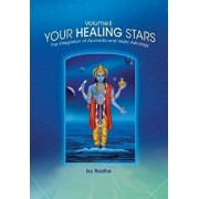 Your Healing Stars: Volume II, the Integration of Ayurveda and Vedic Astrology, Paperback/Radhe