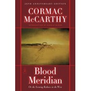 Blood Meridian: Or the Evening Redness in the West, Hardcover/Cormac McCarthy