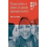 10 pasi pentru a deveni un parinte aproape perfect - Mary Ellen Renna
