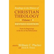 Readings in the History of Christian Theology, Vol 1, Revised Edition, Paperback/William C. Placher