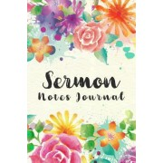 Sermon Notes Journal: Watercolor Beautiful Flowers Personal Organize Notes and Motivations Write Record Remember and Reflect Scripture Notes