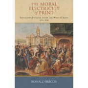 The Moral Electricity of Print: Transatlantic Education and the Lima Women's Circuit, 1876-1910