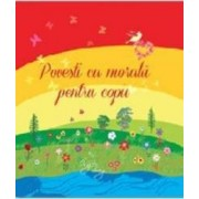 Povesti cu morala pentru copii - Sanda Arsene