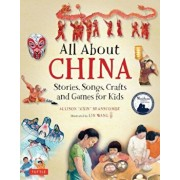 All about China: Stories, Songs, Crafts and Games for Kids, Hardcover/Allison Branscombe
