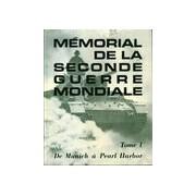 Mémorial de la seconde guerre mondiale Tome I : De Munich à Pearl Harbor - Collectif - Livre