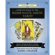 Lewellyn's Complete Book of the Rider-Waite-Smith Tarot: A Journey Through the History, Meaning, and Use of the World's Most Famous Deck