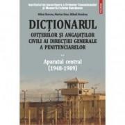 Dictionarul ofiterilor DGP. Vol II - Aparatul central - M. Burcea M.