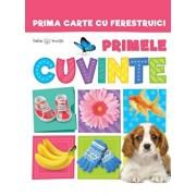 Prima carte cu ferestruici. Primele cuvinte. Bebe invata/***