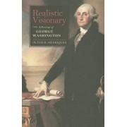Realistic Visionary: A Portrait of George Washington, Paperback/Peter R. Henriques